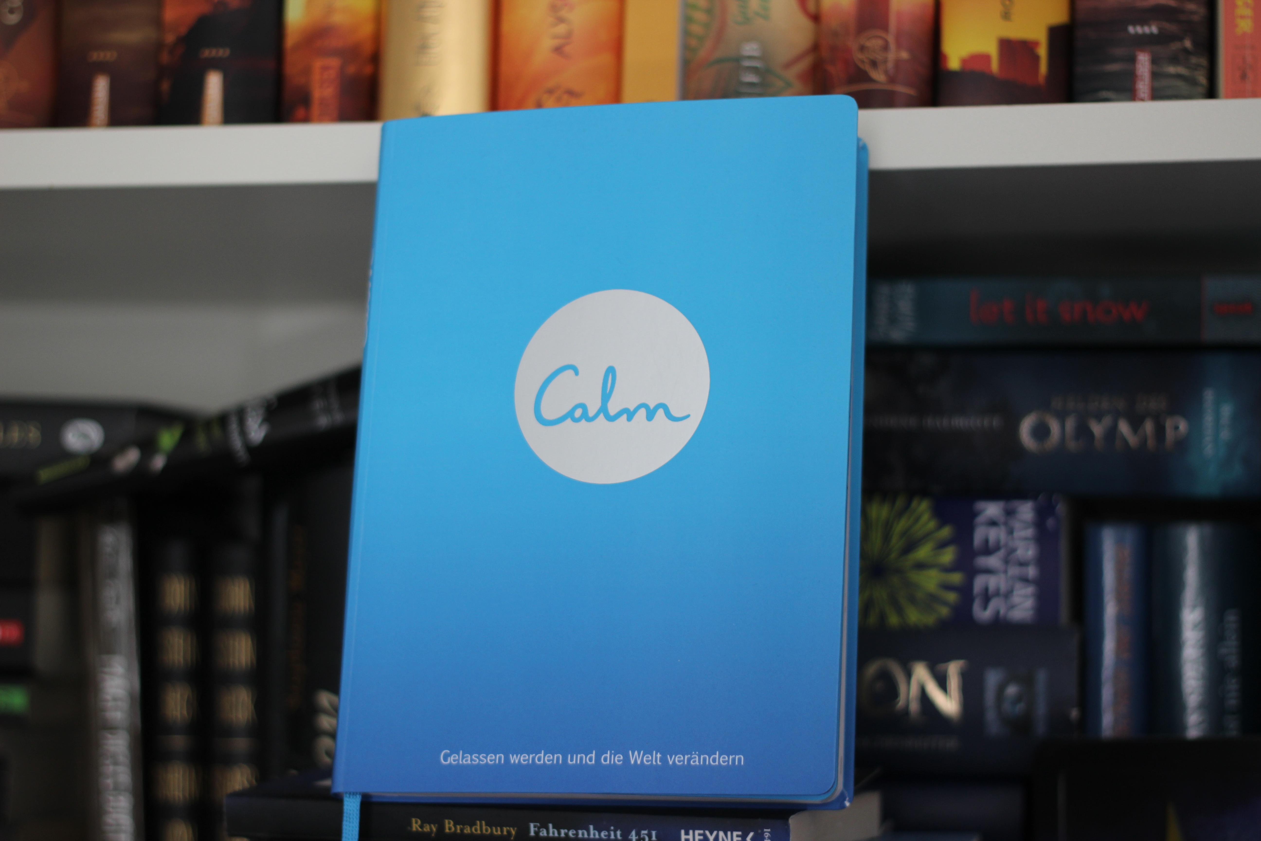 Calm – Gelassen werden und die Welt verändern