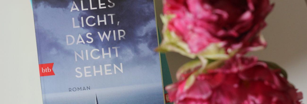 """""""Alles Licht, das wir nicht sehen"""" – Anthony Doerr – Schwere Herzen & Tretminen"""